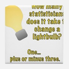 statistician lightbulb joke Tile Coaster