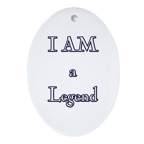 I am a Legend Ornament (Oval)