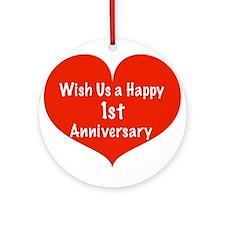 Wish us a Happy 1st Anniversary Ornament (Round)