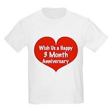 Wish us a Happy 3 month Anniversary T-Shirt