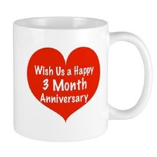 Wish us a Happy 3 month Anniversary Small Mug