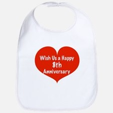 Wish us a Happy 8th Anniversary Bib