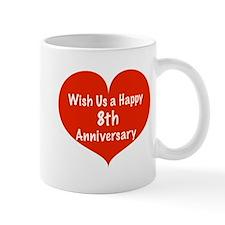 Wish us a Happy 8th Anniversary Small Mug