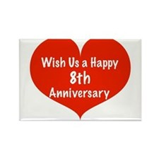 Wish us a Happy 8th Anniversary Rectangle Magnet
