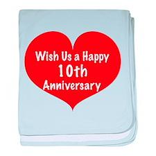 Wish us a Happy 10th Anniversary baby blanket