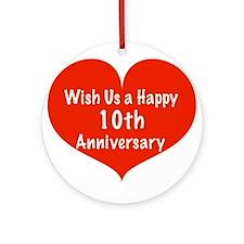 Wish us a Happy 10th Anniversary Ornament (Round)