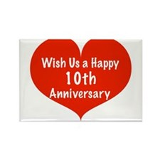 Wish us a Happy 10th Anniversary Rectangle Magnet