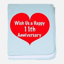 Wish us a Happy 11th Anniversary baby blanket