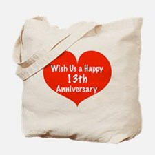 Wish us a Happy 13th Anniversary Tote Bag
