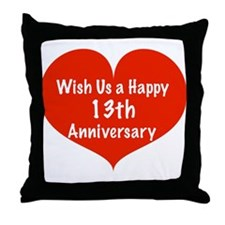 Wish us a Happy 13th Anniversary Throw Pillow