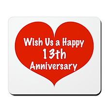 Wish us a Happy 13th Anniversary Mousepad