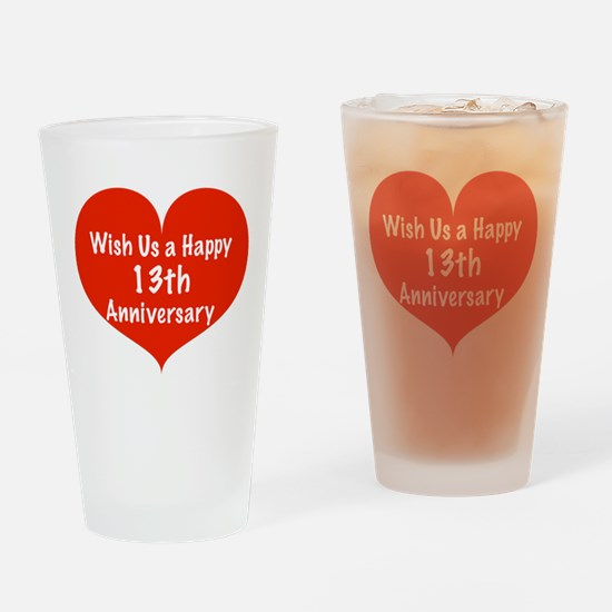Wish us a Happy 13th Anniversary Drinking Glass