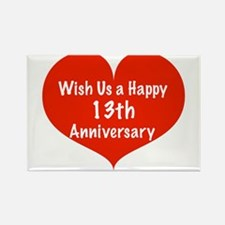 Wish us a Happy 13th Anniversary Rectangle Magnet