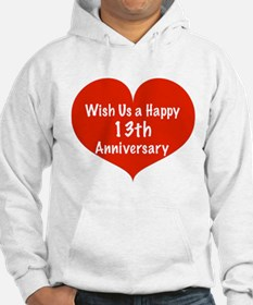 Wish us a Happy 13th Anniversary Hoodie