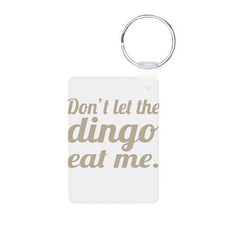 Don't Let The Dingo Eat Me Aluminum Photo Keychain