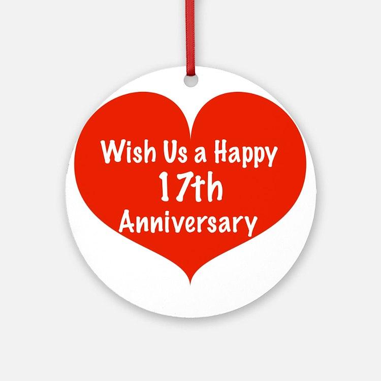 Wish us a Happy 17th Anniversary Ornament (Round)