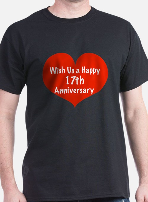 Wish us a Happy 17th Anniversary T-Shirt