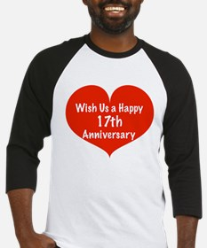 Wish us a Happy 17th Anniversary Baseball Jersey