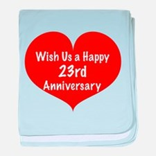 Wish us a Happy 23rd Anniversary baby blanket