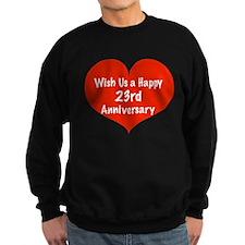 Wish us a Happy 23rd Anniversary Sweatshirt