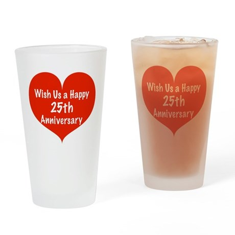 Wish us a Happy 25th Anniversary Drinking Glass