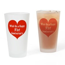 Wish us a Happy 31st Anniversary Drinking Glass