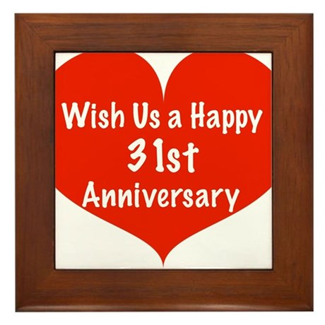 Wish us a Happy 31st Anniversary Framed Tile
