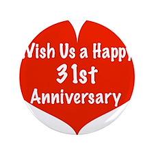 "Wish us a Happy 31st Anniversary 3.5"" Button"