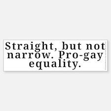 Straight, pro-gay equality - Bumper Bumper Sticker