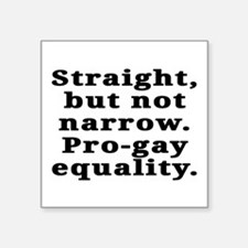 """Straight, pro-gay equality - Square Sticker 3"""" x 3"""