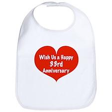 Wish us a Happy 33rd Anniversary Bib