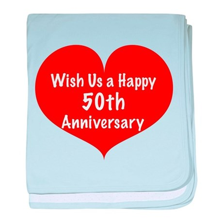 Wish us a Happy 50th Anniversary baby blanket