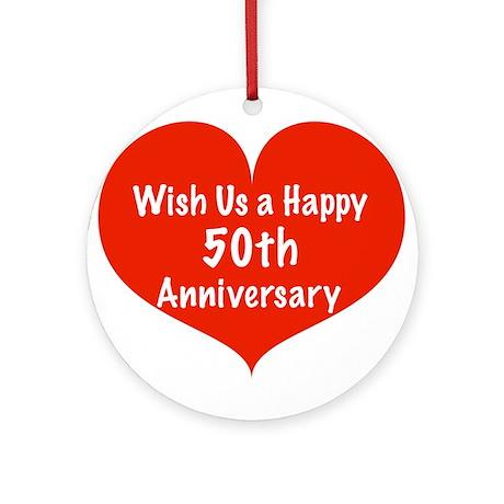 Wish us a Happy 50th Anniversary Ornament (Round)