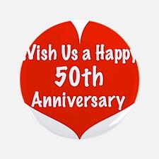 """Wish us a Happy 50th Anniversary 3.5"""" Button"""