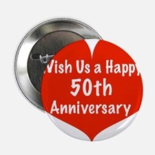 "Wish us a Happy 50th Anniversary 2.25"" Button"