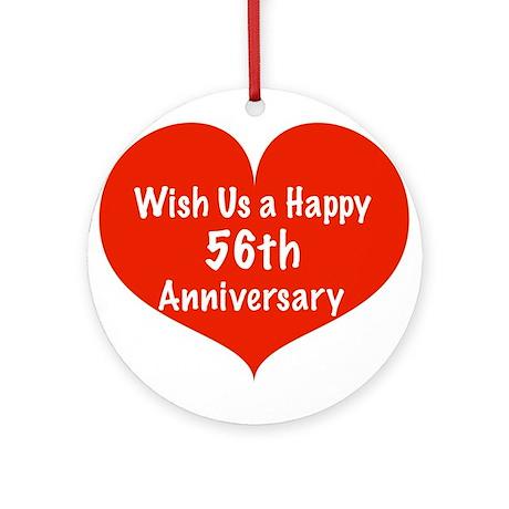 Wish us a Happy 56th Anniversary Ornament (Round)