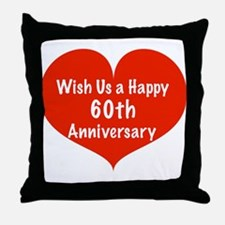 Wish us a Happy 60th Anniversary Throw Pillow