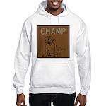 OYOOS Champ Dog design Hooded Sweatshirt