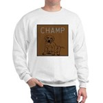 OYOOS Champ Dog design Sweatshirt