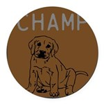 OYOOS Champ Dog design Round Car Magnet