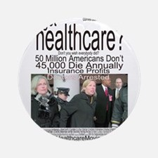 got healthcare? with Margaret Flowers Ornament (Ro