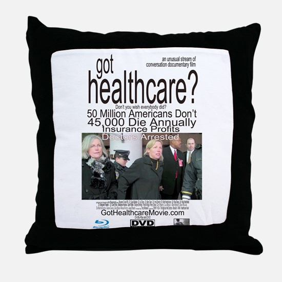 got healthcare? with Margaret Flowers Throw Pillow