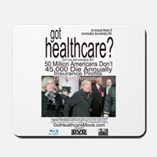 got healthcare? with Margaret Flowers Mousepad
