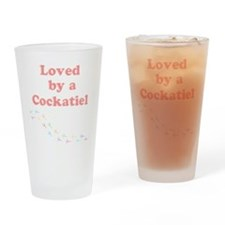 Loved by a Cockatiel Drinking Glass