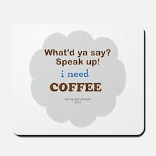 I Need COFFEE Mousepad
