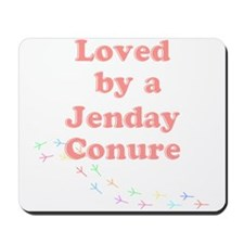 Loved by a Jenday Conure Mousepad