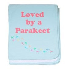 Loved by a Parakeet baby blanket