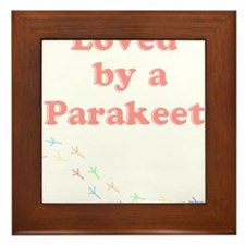 Loved by a Parakeet Framed Tile