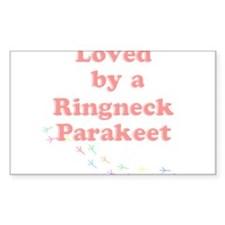 Loved by a Ringneck Parakeet Decal