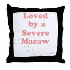 Loved by a Severe Macaw Throw Pillow